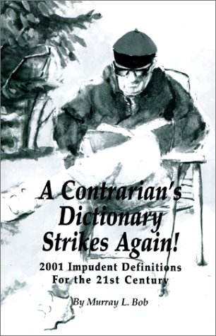 9780966015416: A Contrarian's Dictionary Strikes Again! : 2001 Impudent Definitions For the 21st Century