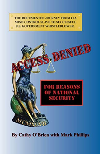 Access Denied: For Reasons of National Security: Cathy O'Brien; Mark Phillips