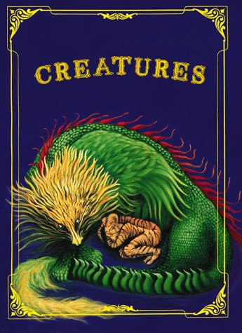 9780966016611: Creatures : A Book of Rhymes About Emotions and Experience for Children and Parents to Read, Talk About and Enjoy Together