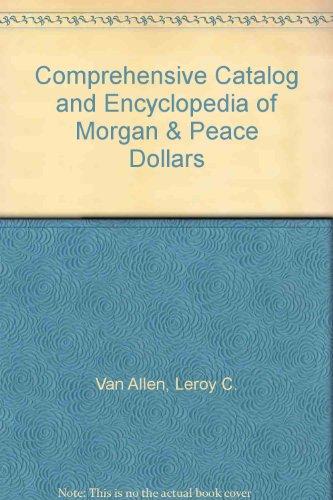 9780966016819: Comprehensive Catalog and Encyclopedia of Morgan & Peace Dollars
