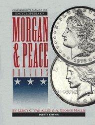 9780966016826: Comprehensive Catalog and Encyclopedia of Morgan and Peace Dollars