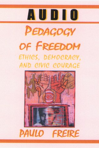 9780966018066: Pedagogy of Freedom (Critical Perspectives Series: A Book Series Dedicated to Paulo Freire)