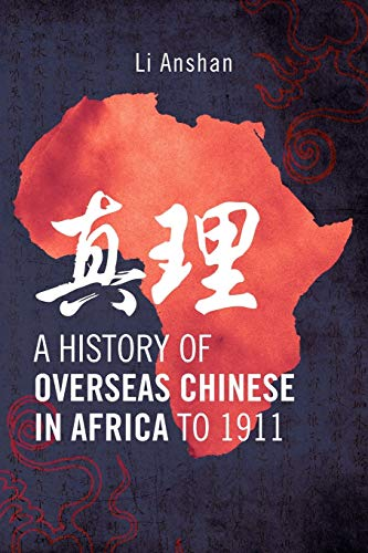9780966020106: A History of Overseas Chinese in Africa to 1911