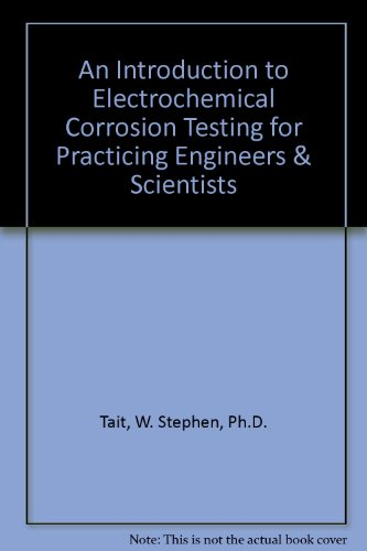 9780966020700: An Introduction to Electrochemical Corrosion Testing for Practicing Engineers & Scientists