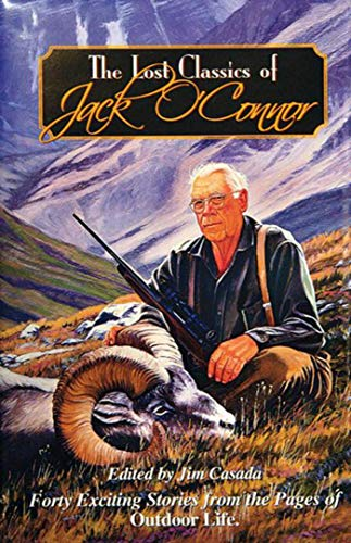 9780966021233: The Lost Classics of Jack O'Connor: Forty Exciting Stories from the Pages of Outdoor Life