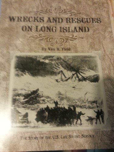 Wrecks And Rescues On Long Island: Field, Van R.