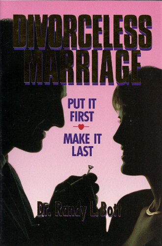 9780966023107: Divorceless Marriage: Put It First, Make It Last