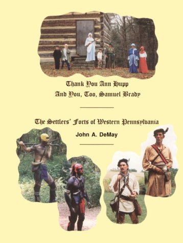 Settlers Forts of Western Pennsylvania: DeMay, John A.