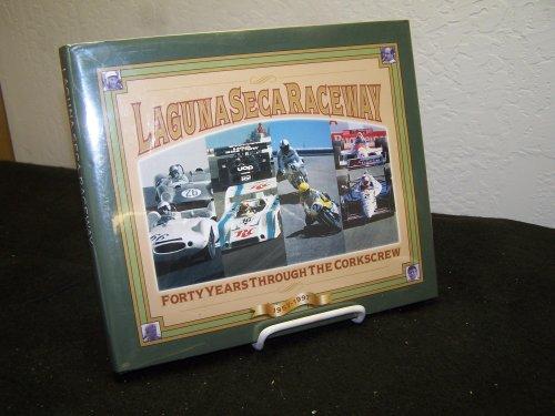 LAGUNA SECA RACEWAY Forty Years Through the: Friedman, David