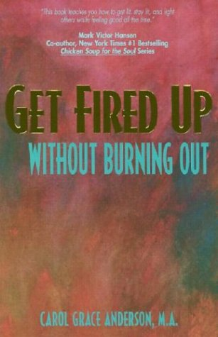 9780966027600: Get Fired Up Without Burning Out
