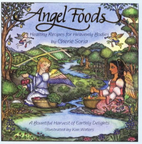 9780966032901: Angel Foods: Healthy Recipes for Heavenly Bodies