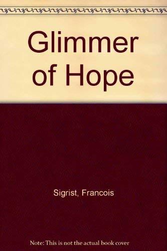 Glimmer Of Hope: Francois Sigrist; Francois Sigrist; A.D. Miller
