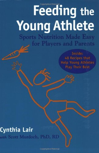 9780966034691: Feeding the Young Athlete: Sports Nutrition Made Easy for Players and Parents