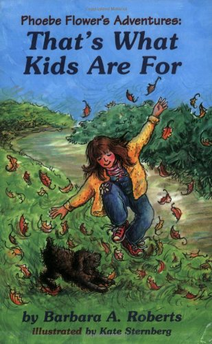 9780966036626: That's What Kids Are For: Phoebe Flower's Adventures