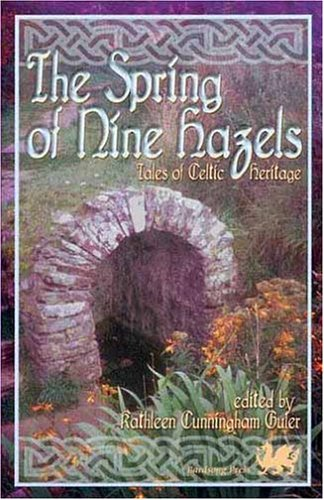 9780966037142: The Spring of Nine Hazels: Tales of Celtic Heritage