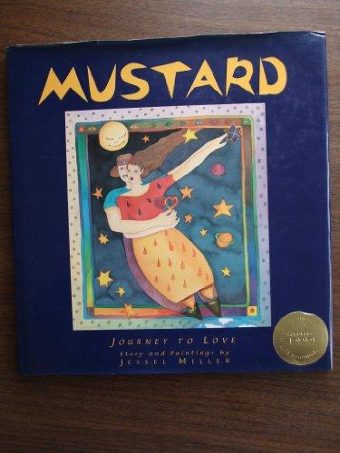 9780966038118: Mustard: Journey to Love