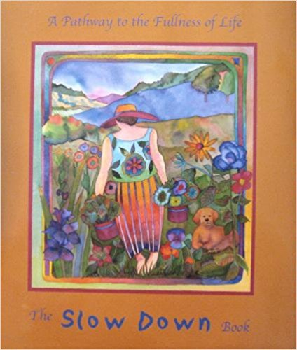 The Slow down Book : A Pathway to the Fullness of Life [Hardcover]: Jessel Miller