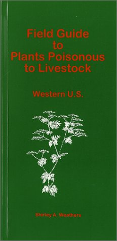 9780966039733: Field Guide to Plants Poisonous to Livestock : Western U.S.