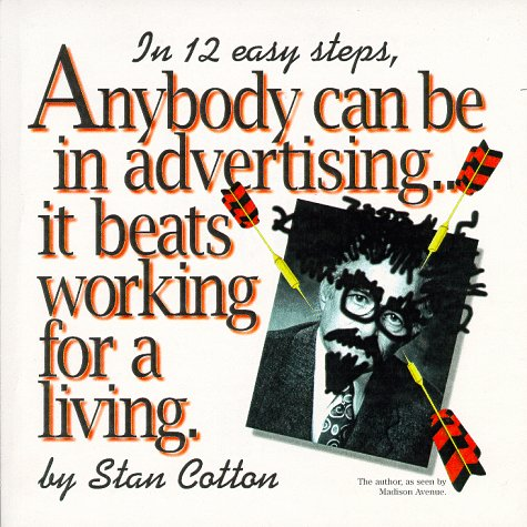 9780966041101: Anybody Can Be In Advertising...It Beats Working For A Living