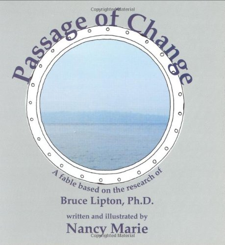 9780966041828: Passage of Change: A Fable Based on the Research of Bruce Lipton, Ph.D.