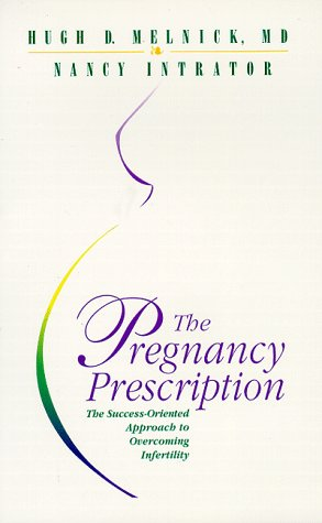 9780966041903: The Pregnancy Prescription: The Success-Oriented Approach to Overcoming Infertility