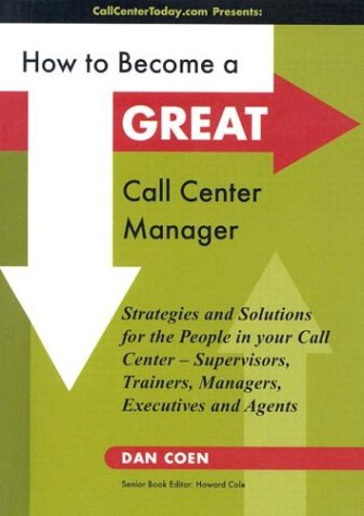 9780966043662: How to Become a GREAT Call Center Manager