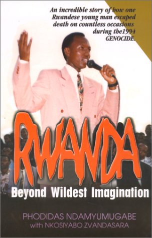 Rwanda, Beyond Wildest Imagination: Phodidas Ndamyumugabe