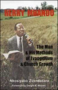 9780966044256: Herry Mhando: The man and his methods of evangelism and church growth