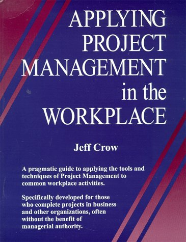 9780966046908: Applying Project Management in the Workplace