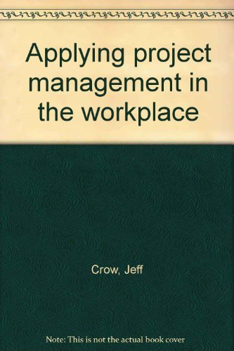9780966046939: Applying Project Management in the Workplace