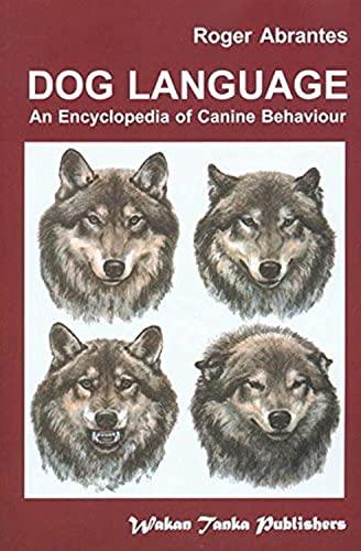 Dog Language: An Encyclopedia of Canine Behavior: Abrantes, Roger