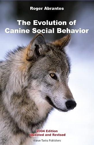 9780966048414: The Evolution of Canine Social Behavior