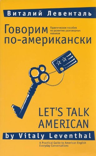 Let's Talk American: A Practical Guide to: Vitaly Leventhal