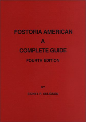 9780966052855: Fostoria American : A Complete Guide (4th Edition)