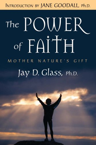 The Power of Faith: Mother Nature's Gift: Jay D. Glass