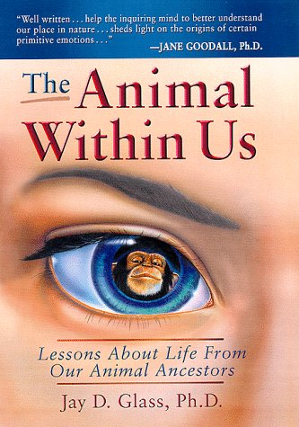 9780966053661: The Animal Within Us: Lessons About Life from Our Animal Ancestors