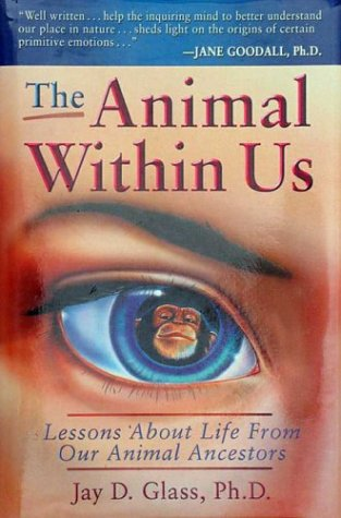 9780966053692: The Animal Within Us: Lessons About Life From Our Animal Ancestors
