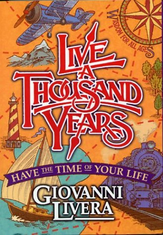 Live a Thousand Years: Have the Time: Giovanni Livera