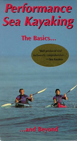 Performance Sea Kayaking : The Basics. . .and Beyond