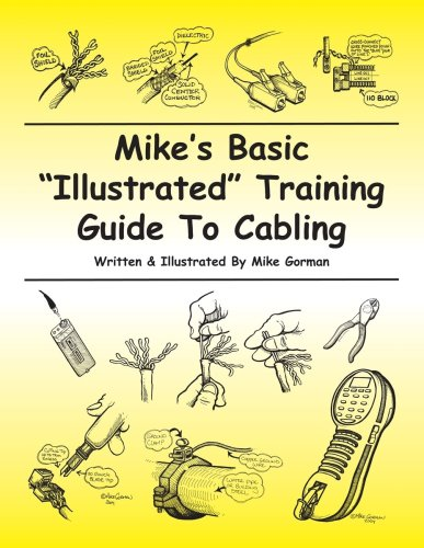 9780966063844: Mike's Basic Illustrated Training Guide To Cabling