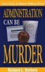 Administration Can Be Murder (Louis Searing and: Richard Baldwin