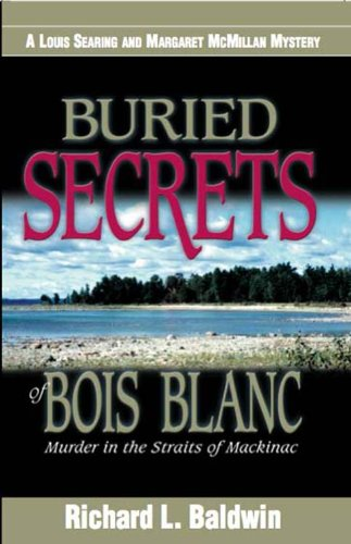9780966068559: Buried Secrets of Bois Blanc (Louis Searing and Margaret McMillan Mysteries)