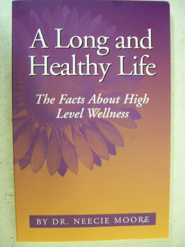 Long and Healthy Life, A: The Facts: Neecie Moore