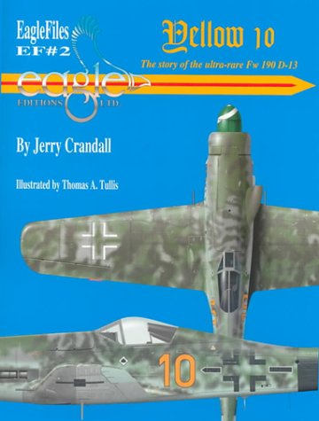 Yellow 10: Story of the ultr-rate Fw 190 D-13 (Library of Eagles 2)
