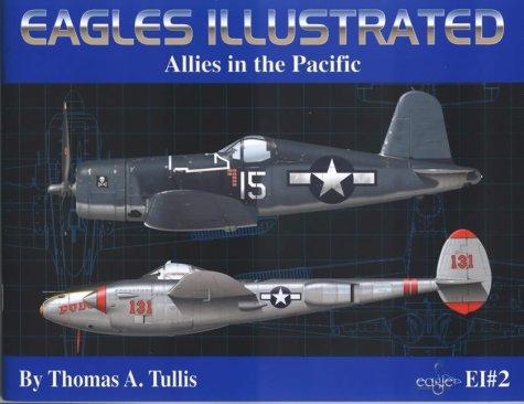 Eagles Illustrated, EI#2 : Allies in the: Tullis, Thomas A.