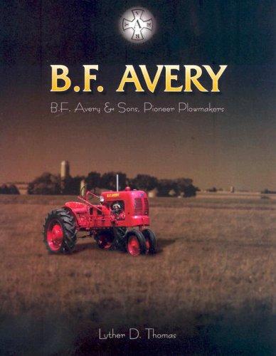 9780966075144: B F Avery: B F Avery & Sons Pioneer Plowmakers