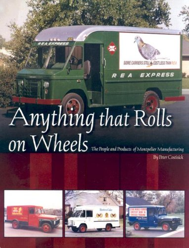 Anything That Rolls on Wheels / the People and Products of Montpelier Manufacturing: Costisick...