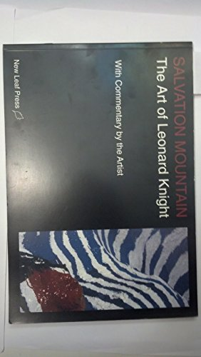 Salvation Mountain: The Art of Leonard Knight: Knight, Leonard (art & commentary); Yust, Larry (...