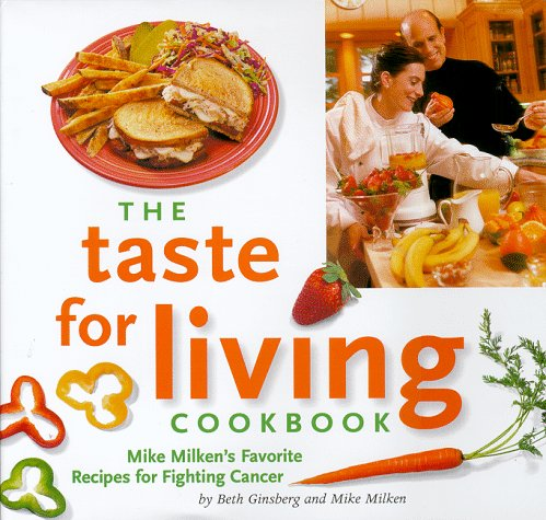 9780966080568: The Taste for Living Cookbook: Mike Milken's Favorite Recipes for Fighting Cancer