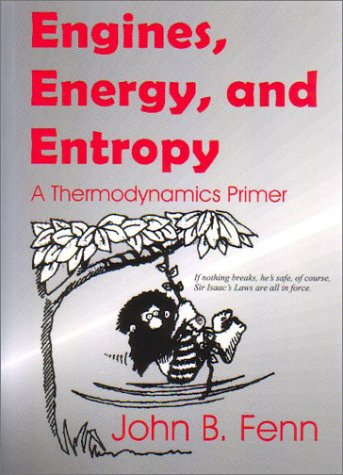 9780966081381: Engines, Energy, And Entropy: A Thermodynamics Primer